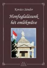 HONFOGLALÁSUNK HÉT EMLÉKMŰVE - Ekönyv - KOVÁCS SÁNDOR
