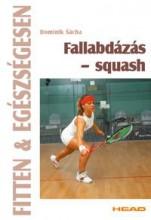 FALLABDÁZÁS - SQUASH - FITTEN & EGÉSZSÉGESEN - Ekönyv - SÁCHA, DOMINIK