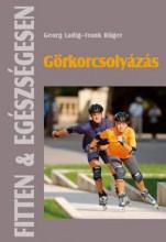 GÖRKORCSOLYÁZÁS - FITTEN & EGÉSZSÉGESEN - Ekönyv - LADIG, GEORG - RÜGER, FRANK