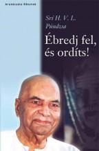 ÉBREDJ FEL, ÉS ORDÍTS! - Ekönyv - PÚNDZSA, SRÍ H. V. L.