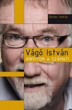 VÁGÓ ISTVÁN - KINYITOM A SZÁMAT! - Ekönyv - BÁRDOS ANDRÁS