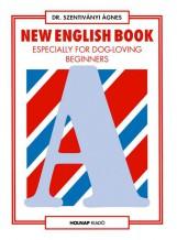 NEW ENGLISH BOOK - ANGOL NYELVKÖNYV KEZDŐKNEK - Ekönyv - SZENTIVÁNYI ÁGNES DR.