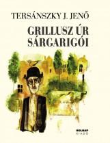 GRILLUSZ ÚR SÁRGARIGÓI - Ekönyv - TERSÁNSZKY JÓZSI JENŐ