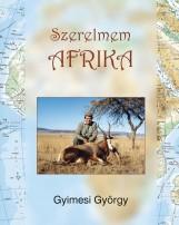 SZERELMEM AFRIKA - Ebook - GYIMESI GYÖRGY