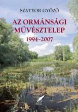 AZ ORMÁNSÁGI MŰVÉSZTELEP 1994–2007 - Ekönyv - SZATYOR GYŐZŐ