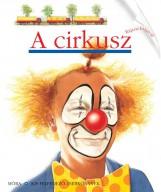 A CIRKUSZ - KIS FELFEDEZŐ ZSEBKÖNYVEK - Ekönyv - MÓRA KÖNYVKIADÓ