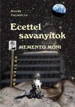 ECETTEL SAVANYÍTOK - MEMENTO MÓNI - Ekönyv - NOVÁK VALENTIN