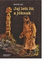 JAJ LETT ITT A JÓKNAK - Ebook - MATÓK LEÓ