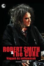 ROBERT SMITH & THE CURE - VÁGYAK ÉS VALLOMÁSOK - Ekönyv - CARMAN, RICHARD