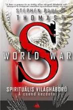 WORLD WAR S - SPIRITUÁLIS VILÁGHÁBORÚ - A CSEND KEZDETE - Ekönyv - THOMAS, STEPHEN PAUL
