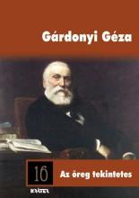 AZ ÖREG TEKINTETES - ARANYRÖG KÖNYVTÁR 16. - Ekönyv - GÁRDONYI GÉZA