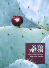 BIZARR JÁTÉKOK - FIATAL IRODALOMTÖRTÉNÉSZEK FIATAL ÍRÓKRÓL-KÖLTŐKRŐL - Ekönyv - JAK