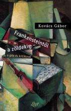 FRANKENSTEINTŐL A ZÖLDEKIG - A GÉP ÉS KRITIKUSAI - Ekönyv - KOVÁCS GÁBOR