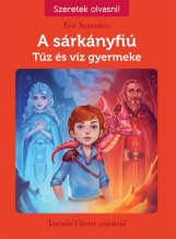 TŰZ ÉS VÍZ GYERMEKE - A SÁRKÁNYFIÚ 3. - Ekönyv - SANVOISIN, ÉRIC