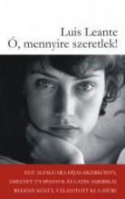 Ó, MENNYIRE SZERETLEK! - Ekönyv - LEANTE, LUIS
