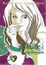CLAIRE-T RAJTAKAPJÁK - Ekönyv - APPLEGATE, KATHERINE