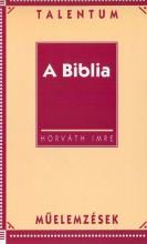A BIBLIA - TALENTUM MŰELEMZÉSEK - Ekönyv - HORVÁTH IMRE