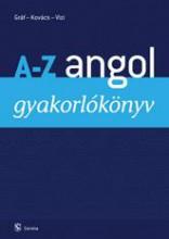 A-Z ANGOL GYAKORLÓKÖNYV (új!) - Ebook - GRÁF ZOLTÁN BENEDEK – KOVÁCS JÁNOS – VIZ