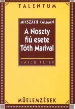 A NOSZTY FIÚ ESETE TÓTH MARIVAL - TALENTUM MŰELEMZÉSEK - Ekönyv - MIKSZÁTH KÁLMÁN