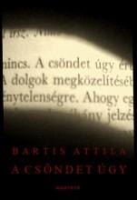 A CSÖNDET ÚGY - Ebook - BARTIS ATTILA