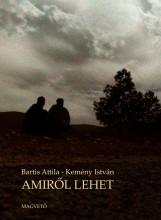 AMIRŐL LEHET - Ekönyv - BARTIS ATTILA-KEMÉNY ISTVÁN
