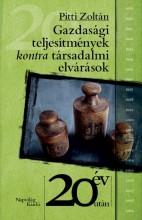 GAZDASÁGI TELJESÍTMÉNYEK KONTRA TÁRSADALMI ELVÁRÁSOK - Ekönyv - PITTI ZOLTÁN