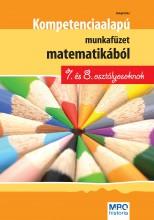 KOMPETENCIA ALAPÚ MUNKAFÜZET MATEMATIKÁBÓL 7. ÉS 8. OSZTÁLYOSOKNAK - Ekönyv - BALOGH ERIKA
