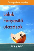 Lélek Fényesítő Utazások - Ekönyv - Makay Anikó