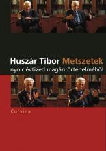 METSZETEK - NYOLC ÉVTIZED MAGÁNTÖRTÉNELMÉBŐL - Ekönyv - HUSZÁR TIBOR