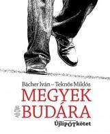 MEGYEK BUDÁRA - ÚJLIPÓTKÖTET - Ekönyv - BÄCHER IVÁN - TEKNŐS MIKLÓ