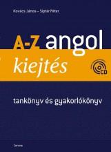 A-Z ANGOL KIEJTÉS - TANKÖNYV ÉS GYAKORLÓKÖNYV + CD - (ÚJ) - Ekönyv - KOVÁCS JÁNOS-SIPTÁR PÉTER