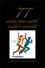 77 TANULSÁGOS TÖRTÉNET VEZETŐKRŐL, COACHOKTÓL ÉS TANÁCSADÓKTÓL - Ekönyv - KOMÓCSIN LAURA (SZERK.)