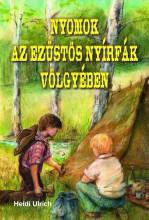 NYOMOK AZ EZÜSTÖS NYÍRFÁK VÖLGYÉBEN - Ekönyv - ULRICH, HEIDI
