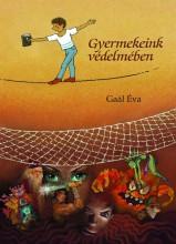 GYERMEKEINK VÉDELMÉBEN - Ebook - GAÁL ÉVA