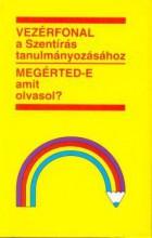 VEZÉRFONAL A SZENTÍRÁS TANULMÁNYOZÁSÁHOZ - MEGÉRTED-E AMIT OLVASOL? - Ekönyv - EVANGÉLIUMI KIADÓ ÉS IRATMISSZIÓ