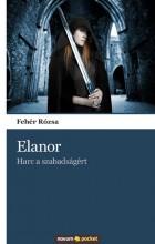 ELANOR - HARC A SZABADSÁGÉRT - Ekönyv - FEHÉR RÓZSA