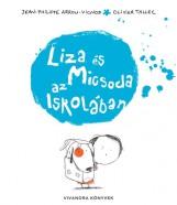 LIZA ÉS MICSODA AZ ISKOLÁBAN - Ekönyv - JEAN-PHILIPPE ARROU-VIGNOD-OLIVIER TALLE