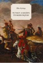 TE VAGY A LEGÉNY, TYUKODI PAJTÁS! - Ekönyv - ILLÉS GYÖRGY