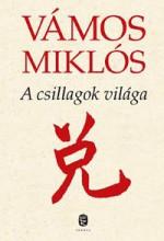 A CSILLAGOK VILÁGA - Ekönyv - VÁMOS MIKLÓS