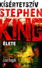KÍSÉRTETSZÍV - STEPHEN KING ÉLETE - Ekönyv - ROGAK, LISA