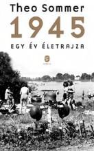 1945 - EGY ÉV ÉLETRAJZA - Ekönyv - SOMMER, THEO