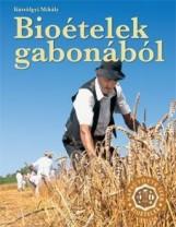 BIOÉTELEK GABONÁBÓL - Ekönyv - KÚTVÖLGYI MIHÁLY