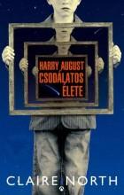 HARRY AUGUST CSODÁLATOS ÉLETE - Ekönyv - NORTH, CLAIRE