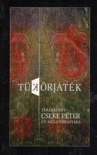 TÜKÖRJÁTÉK - EMLÉKKÖNYV CSEKE PÉTER 65. SZÜLETÉSNAPJÁRA - Ekönyv - MŰVELŐDÉS, KOLOZSVÁR; MEDEA EGYESÜLET, K
