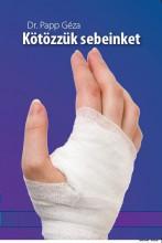 KÖTÖZZÜK SEBEINKET - Ebook - DR. PAPP GÉZA