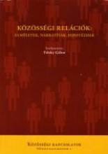 KÖZÖSSÉGI RELÁCIÓK - ELMÉLETEK, NARRATÍVÁK, HIPOTÉZISEK - Ekönyv - BELVEDERE MERIDIONALE KIADÓ