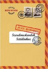 SZERELMESLEVELEK SZTÁLINHOZ - Ekönyv - MAYORGA, JUAN