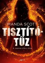 TISZTÍTÓTŰZ - A JEANNE D'ARC-TITOK - Ekönyv - SCOTT, MANDA