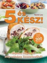 5 ÉS KÉSZ! - ÍNYENC FOGÁSOK ALIG NÉHÁNY ÖSSZETEVŐBŐL - Ekönyv - LANE, RACHEL