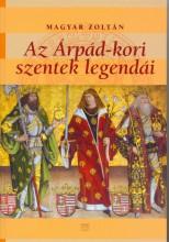 AZ ÁRPÁD-KORI SZENTEK LEGENDÁI - Ebook - MAGYAR ZOLTÁN